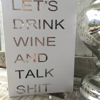 Let's Drink Wine And Talk Shit. Greetings Card. Birthday Card. Humorous Funny.