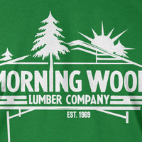 Gifts for Guys Morningwood Lumber Company T-Shirt Morning Wood Lumber T-Shirt Screen Printed T-Shirt Tee Shirt T Shirt Mens Ladies Womens