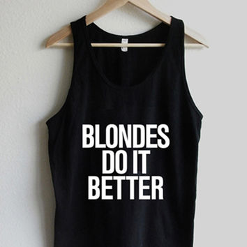 Blondes do it Better Unisex Tank Top