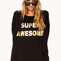 Super Awesome Sweatshirt