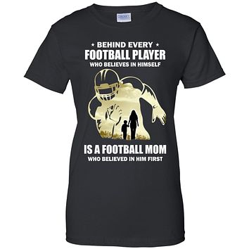 Behind Every Football Player Is A Mom That Believes