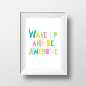 Wake Up And Be Awesome Quote Modern Kid Printable Wall Art