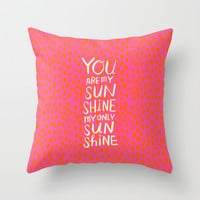 My Only Sunshine Throw Pillow by Gigglebox