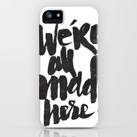 ...MAD HERE iPhone & iPod Case by Matthew Taylor Wilson