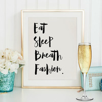 Fashion art,Wall art,Illustration,Typography poster,Fashion Print - Eat sleep breathe fashion,Fashion quote,Digital Download,Home decor