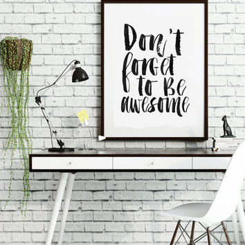 PRINTABLE Art,Don't Forget To be Awesome,Bedroom Wall Decor,Rise And Shine,Be Brave,Inspirational Quote,Motivational Print,Quote print