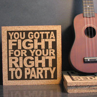 BEASTIE BOYS - You Gotta Fight For Your Right To Party - Cork Lyric Wall Art and Hot Pad Trivet - Dorm Room Decor Back To School Gift Idea