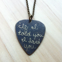 "Engraved Brass Guitar Pick Necklace - The Avett Brothers ""If I told you I loved you, would it change what you see"" November Blue Lyrics"