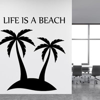 Life Is Beach Quote Decal/ Inspiration Decal/ Vacation Home Decor/ Room Decor/ Beach Style Decor/ Palm Trees Decoration/ Beach Life  nm046