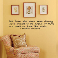 Nietzsche - And Those Who Were Seen Dancing - Vinyl Wall Decal - Painted Appearance