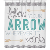 Follow Your Arrow Shower Curtain