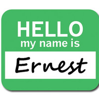 Ernest Hello My Name Is Mouse Pad