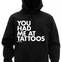 """Unisex """"You Had Me At Tattoo"""" Hoodie by Dpcted Apparel (Black)"""