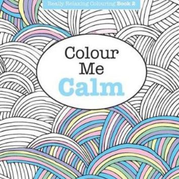 Really RELAXING Colouring Book 2: Colour Me Calm (Really RELAXING Colouring Books) (Volume 2)