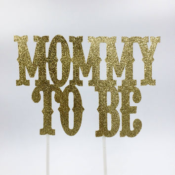 Mommy to Be Gold Cake Topper, Babyshower Cake Topper, Glitter Cake Topper, Pregnancy Announcement Cake Topper,