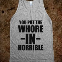 You Put The Whore In Horrible (tank)