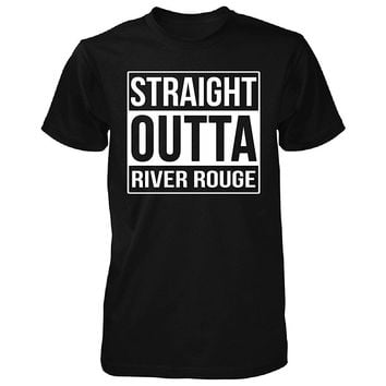 Straight Outta River Rouge City. Cool Gift - Unisex Tshirt