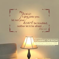 Vinyl Wall Decal - My PEACE I Give unto You, Let not your HEART be Troubled neither Let it be Afraid, John 14:27 New Testament scripture