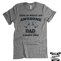 Awesome Dad T-Shirt. Funny Shirt For Dad. Birthday Dad To Be Gift.