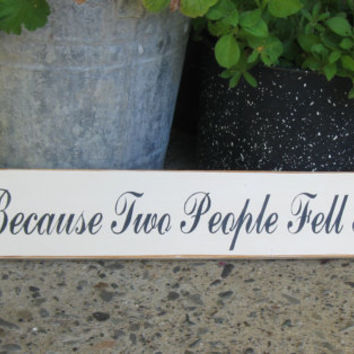 Wedding-Home Decor-All Because Two People Fell In Love-Great Shower Anniversary Or Valentine's Day Gift