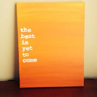 Canvas Quote Painting (the best is yet to come)