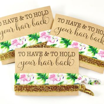 Bachelorette Party Favor - Hair Tie Favor - To Have & To Hold, Goody Bag Survival Kit, Tropical Bachelorette