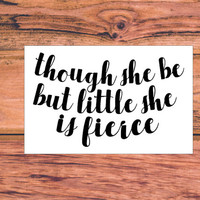 Though She Be But Little She Is Fierce   Sassy Toddler Decal   Southern Preppy Toddler Decal   Baby Girl Decal   Yeti Female Decal   321
