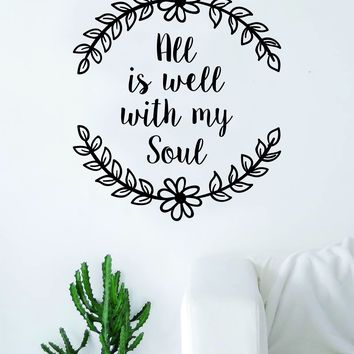 All is Well With My Soul Flowers Quote Wall Decal Sticker Room Art Vinyl Inspirational Decor Namaste Good Vibes Yoga
