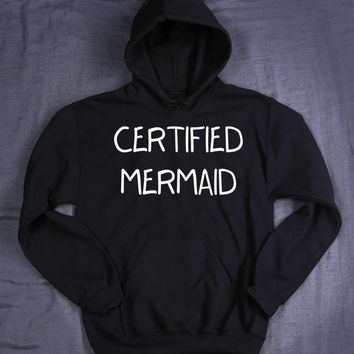 Certified Mermaid Hoodie Slogan Ocean Beach Lifeguard Tumblr Sweatshirt Jumper