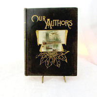 "Antique Hardcover Book Titled ""Our Authors"" Biographies Of 70 Plus Well Know Authors Vintage Collectible Gift Item 2233"