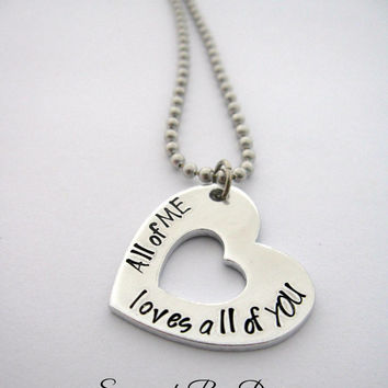 All of me loves all of you necklace. Hand stamped necklace. heart necklace. Anniversary gift.
