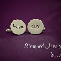 Legendary - Hand Stamped Stainless Steel Cuff Links - HIMYM - Wedding or Special Occasion Gift for Him - Groom, Best Man