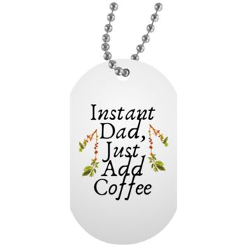 Instant Dad Cute Father's Day Gift For Father From Wife, Girlfriend, Daughter, Son, Stepdaughter, Stepson, Mom, Grandma, Mother In Law ( UN5588 White Dog Tag)