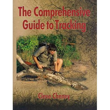 The Comprehensive Guide to Tracking: How to Track Animals and Humans by Using All the Senses and Logical Reasoning