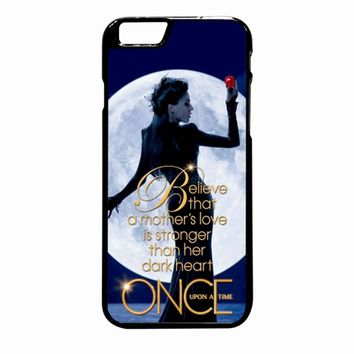 Once Upon A Time Regina Evil Queen Believe iPhone 6S Plus case