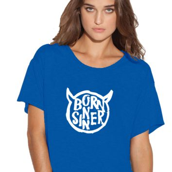 Born Sinner Boxy Flowy ladies Tshirt