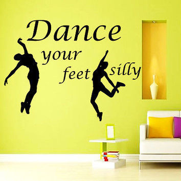 Wall Decal Quote Dance Your Feet Silly Decal Sport Gym Vinyl Sticker Decor MR669