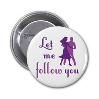 Let Me Follow You Pin