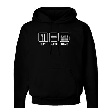 Eat Sleep Rave Dark Hoodie Sweatshirt by TooLoud