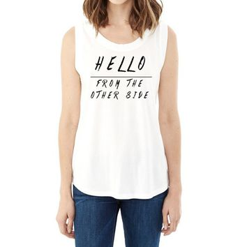 Hello From The Other Side Muscle T-Shirt
