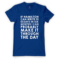 If Hamilton Can Write 51 Essays In Six Months, I Can  V-Neck T-shirt