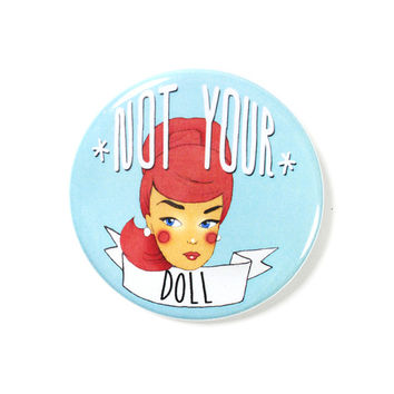 Not Your Doll Big Button