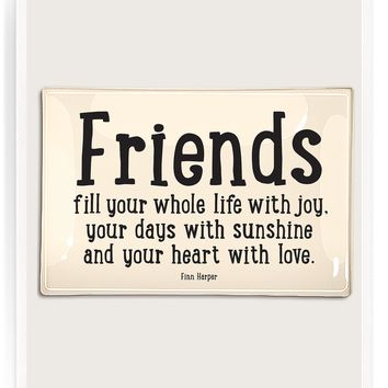 Friends Fill Your Whole Life With Joy Decoupage Glass Tray