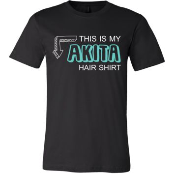 Akita Shirt - This is my Akita hair shirt - Dog Lover Gift
