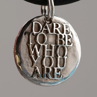 Dare To Be... (095) Inspirational Custom Quotes on Solid Pure Silver Pendant, Personalized Necklace, Cell Phone Charm, Tag, Keychain