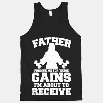 Father Forgive Me For These Gains I'm About To Receive