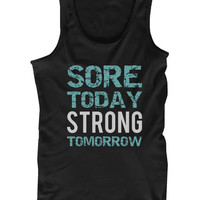 Mens Funny Graphic Statement - Sore Today and Strong Tomorrow