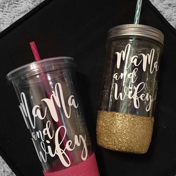 Mama and Wifey tumbler, mason jar, glitter dipped Mother's Day gift