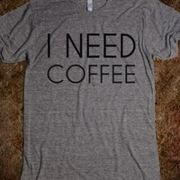 Supermarket: I Need Coffee T-Shirt from Glamfoxx Shirts