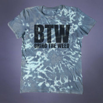 Grunge Stoner BTW Bring The Weed Slogan Shirt Marijuana Blunt Smoker Dope Tumblr T-shirt